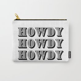 Black And White Howdy Carry-All Pouch