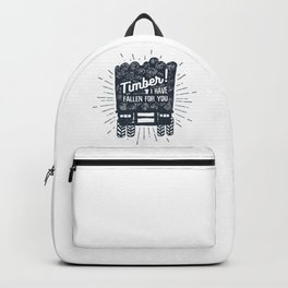 Timber! I Have Fallen For You Backpack