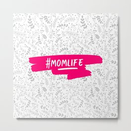 #momlife - Pink & Grey Metal Print