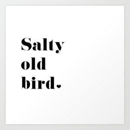 Salty Old Bird Art Print
