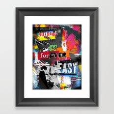 Nothing is ever easy. Framed Art Print