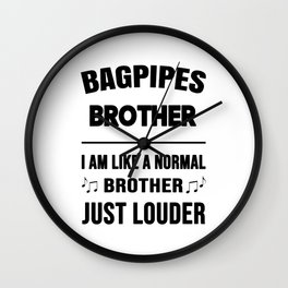 Bagpipes Brother Like A Normal Brother Just Louder Wall Clock