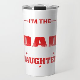 I'm The Proud Dad Of A Freakin Awesome Daughter Travel Mug