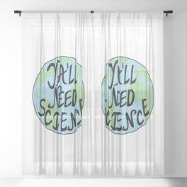Ya'll Need Science Earth Hand Drawn Sheer Curtain