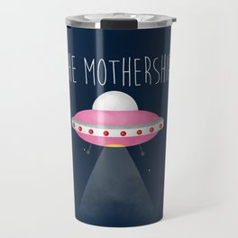 The Mothership Travel Mug