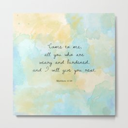 Come to me all you who are weary, Matthew 11:28 Metal Print