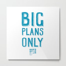 Big plans only - hand lettering quote Blue geek and nerds design Laptop sticke Metal Print
