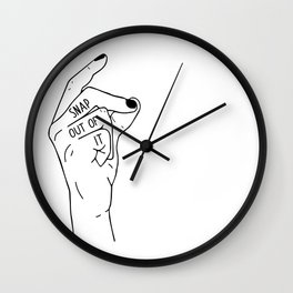 Snap out of it - On White Wall Clock