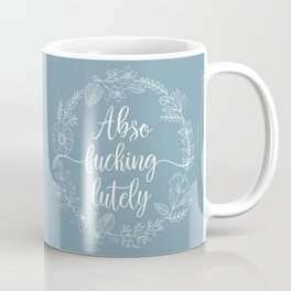 ABSO-FUCKING-LUTELY - Sweary Floral Wreath Coffee Mug