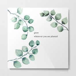 Grow wherever you are planted watercolor florals Metal Print
