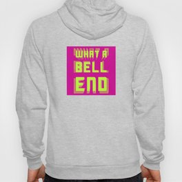 What A Bell End Conjunctivitis Custard Colours Hoody