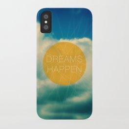 Dreams Happen iPhone Case