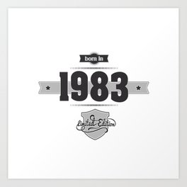 Born in 1983 Art Print