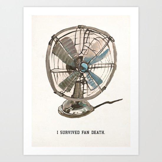 I survived fan death Art Print