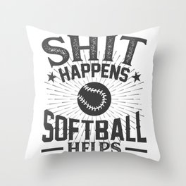 Shit Happens Softball Helps Throw Pillow