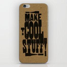 MAKE COOL STUFF!!!! iPhone Skin