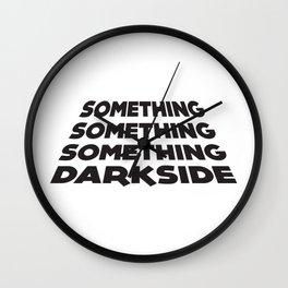 Something darkside Wall Clock
