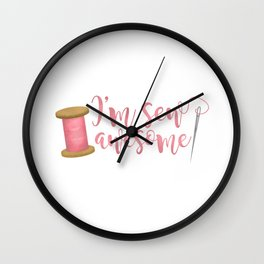 I'm Sew Awesome Wall Clock