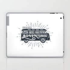 Say yes to new adventures Laptop & iPad Skin