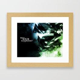 What's Your Kryptonite? Framed Art Print