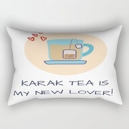 Karak Tea Is My New Lover! Rectangular Pillow