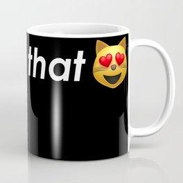 Snapchat me that pussy Coffee Mug