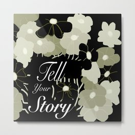 Tell Your Story Metal Print
