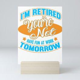 Retiree Job Hobby freedom colleagues Gift Mini Art Print