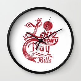 Love dont pay bills red typography Wall Clock