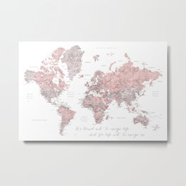 We travel not to escape life, dusty pink and grey watercolor world map Metal Print