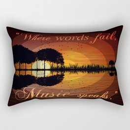 """Where words fail, music speaks."" Hans Christian Anderson Rectangular Pillow"