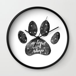 Adopt don't shop galaxy paw - black and white Wall Clock