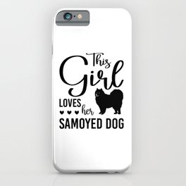 This Girl Loves Her Samoyed Dog bw iPhone Case