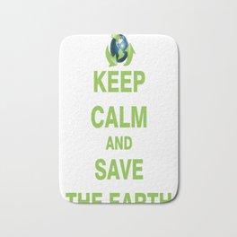 Keep Calm and Save The Earth copy Bath Mat