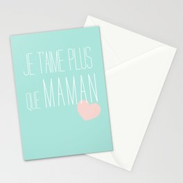 Je t'aime plus que maman Stationery Cards