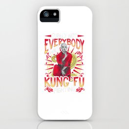 Surely Not Everybody Was Kung Fu Funny Kungfu Pun iPhone Case