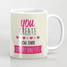 You create you own opportunities Mug
