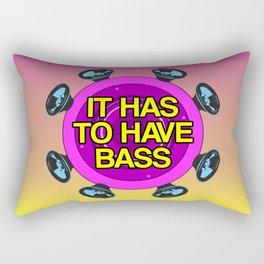 It has to have bass Rectangular Pillow