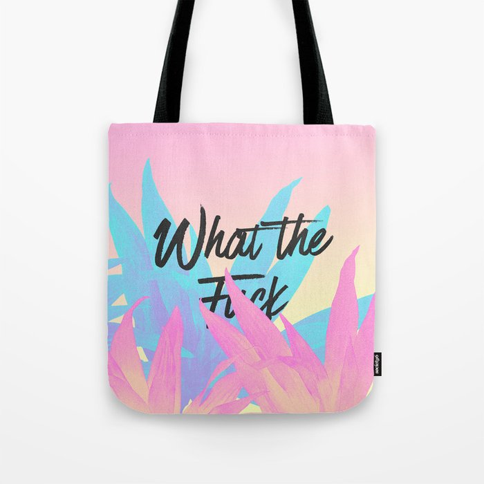 What the fuck Tote Bag