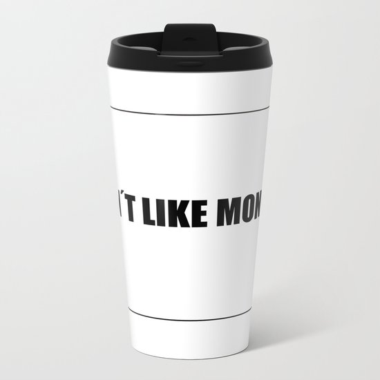 I don't like mondays Metal Travel Mug