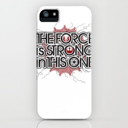 The Force is strong in this one iPhone Case