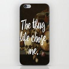 THE THUG LIFE CHOSE ME iPhone & iPod Skin