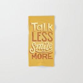 Talk Less Smile More Hand & Bath Towel