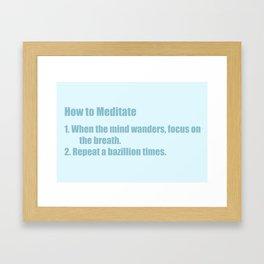 How to Meditate Framed Art Print