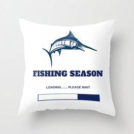 Fishing Season Loading Please Wait Throw Pillow