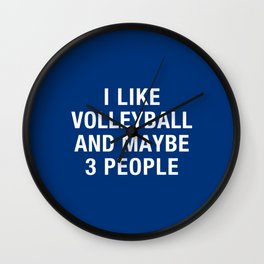 I LIKE VOLLEYBALL AND MAYBE 3 PEOPLE Wall Clock