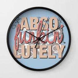 Abso Funkin' Lutely Wall Clock