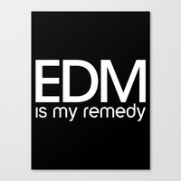 edm Canvas Prints featuring EDM Is My Remedy  by DropBass