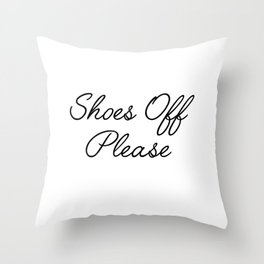 shoes off please Throw Pillow