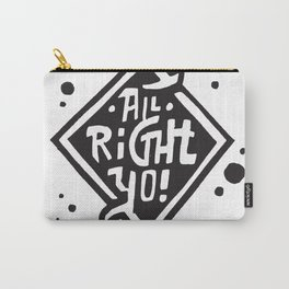 All Right Yo! Carry-All Pouch
